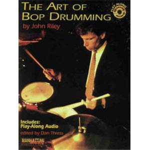 RILEY JOHN - ART OF BOP DRUMMING + CD