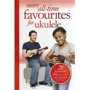 COMPILATION - MORE ALL TIME FAVOURITES ARRANGED FOR UKULELE