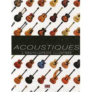 BACON TONY - GUITARES ACOUSTIQUES ENCYCLOPEDIE ILLUSTREE