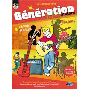 ROBERT YANNICK - GENERATION GUITARE JUNIORS METHODE GUITARE ENFANT + CD