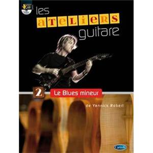 ROBERT YANNICK - LES ATELIERS GUITARE 2 LE BLUES MINEUR + CD