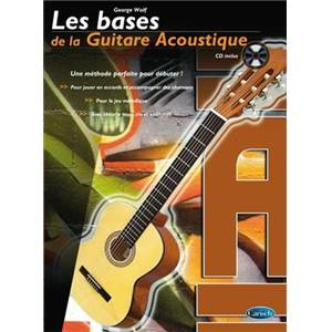 WOLF GEORGE - LES BASES DE LA GUITARE ACOUSTIQUE METHODE + CD