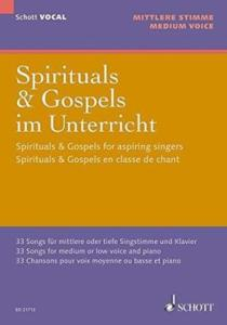 SPIRITUALS AND GOSPELS FOR ASPIRING SINGERS  - VOIX MOYENNE OU BASSE ET PIANO