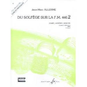 ALLERME JEAN MARC - DU SOLFEGE SUR LA F.M. 440.2 CHANT/AUDITION/ANALYSE PROFESSSEUR