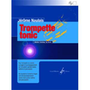 NAULAIS JEROME - TROMPETTE TONIC VOL.2 PIECES POUR TROMPETTE + CD
