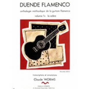 WORMS CLAUDE - DUENDE FLAMENCO VOL.1B SOLEA TRANSCRIPTIONS ET ARRANGEMENTS