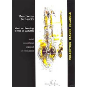 NATSUDA MASAKAGU - WEST OR EVENING SONG IN AUTUMN - SAXOPHONE SIB ET PERCUSSION