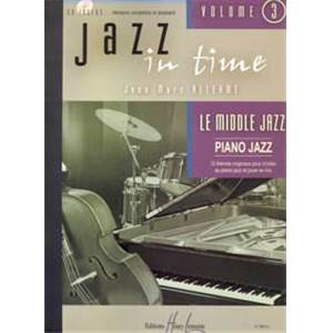 ALLERME JEAN-MARC - JAZZ IN TIME VOL.3 LE MIDDLE JAZZ + CD - CLAVIER, GUITARE BASSE ET BATTERIE
