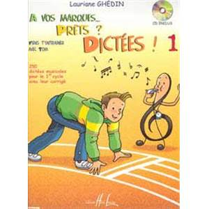 GHEDIN LAURIANE - A VOS MARQUES.. PRETS ? DICTEES ! VOL.1 + CD - DICTEES MUSICALES