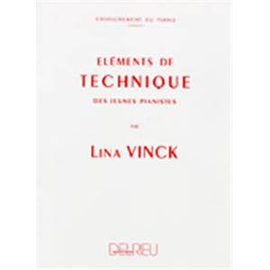 VINCK LINA - ELEMENTS DE TECHNIQUE DES JEUNES PIANISTES
