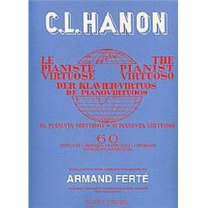 HANON/FERTE - LE PIANISTE VIRTUOSE 60 EXERCICES (LE) 6 LANGUES