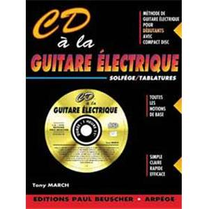 MARCH TONY - CD A LA GUITARE ELECTRIQUE + CD / METHODE GUITARE ELECTRIQUE