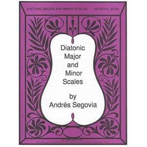 SEGOVIA ANDRES - A DIATONIC MAJOR AND MINOR SCALES POUR GUITARE