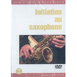 GUILLARD ALAIN - DVD INITIATION AU SAXOPHONE