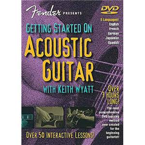 WYATT KEITH - DVD FENDER PRESENTS : GETTING STARTED ACOUS. GUIT. 3 H DE COURS