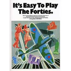 COMPILATION - IT'S EASY TO PLAY THE FORTIES