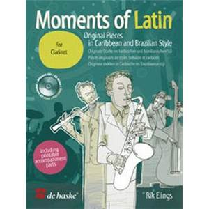 ELINGS RIK - MOMENTS OF LATIN CLARINETTE PIECES BRESILIENNES ET CARIBEENES + CD