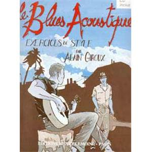 GIROUX ALAIN - LE BLUES ACOUSTIQUE A LA GUITARE + CD