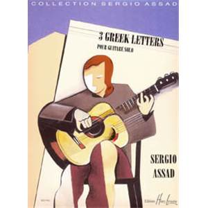 ASSAD SERGIO - GREEK LETTERS (3) - GUITARE