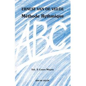 VAN DE VELDE ERNEST - ABC METHODE RYTHMIQUE VOL.2