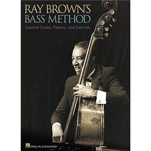 BROWN RAY - BASS METHOD ESSENTIAL SCALES, PATTERNS AND EXERCICES