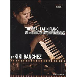 SANCHEZ KIKI - THE REAL LATIN PIANO VOL.METHODE PIANO LATIN + CD