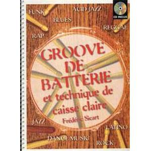 SICART FREDERIC - GROOVE DE BATTERIE ET TECHNIQUE DE CAISSE CLAIRE METHODE + CD