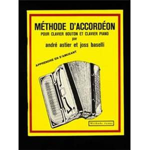 ASTIER/BASELLI - METHODE D'ACCORDEON BOUTON METHODE JAUNE