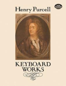 PURCELL HENRY - KEYBOARD WORKS (OEUVRES POUR CLAVECIN) - CLAVECIN OU PIANO