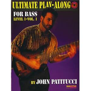 PATITUCCI JOHN - ULTIMATE PLAY ALONG FOR BASS LEVEL 1 VOL.1 + CD