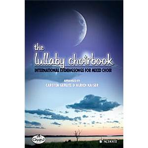 GERLITZ CARSTEN - THE LULLABY CHOIRBOOK BERCEUSES CHANT(SATB) + CD