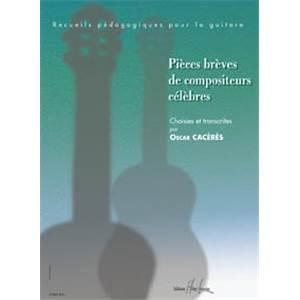 CACERES OSCAR - PIECES BREVES DE COMPOSITEURS CELEBRES - GUITARE