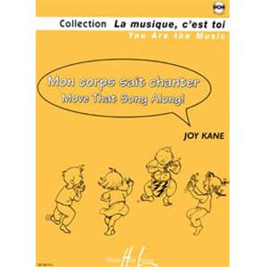 KANE JOY - MON CORPS SAIT CHANTER - MOVE THAT SONG ALONG ! + CD - FORMATION MUSICALE