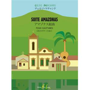 MACHADO CELSO - SUITE AMAZONAS - 4 GUITARES (CONDUCTEUR ET PARTIES)