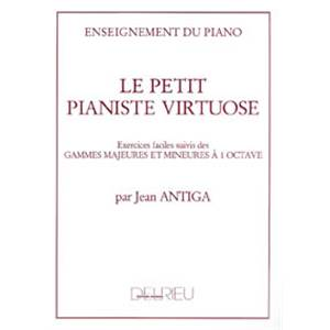 ANTIGA JEAN - LE PETIT PIANISTE VIRTUOSE - PIANO