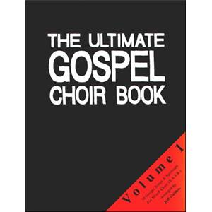 COMPILATION - ULTIMATE GOSPEL CHOIR S.A.T.B. VOL.1
