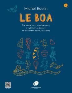 EDELIN MICHEL - LE BOA 6 VOCALISES, 6 CHANSONS A RYTHMER A DANSER A CHANTER + CD