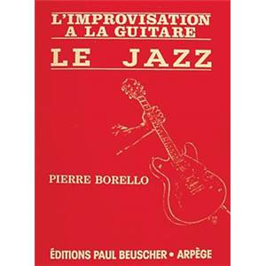 BORELLO PIERRE - L'IMPROVISATION A LA GUITARE LE JAZZ