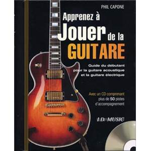 CAPONE PHIL - GUIDE APPRENEZ A JOUER DE LA GUITARE TAB+ CD