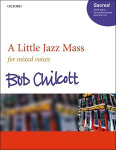 CHILCOTT BOB - A LITTLE JAZZ MASS (SATB) - CHANT ET PIANO