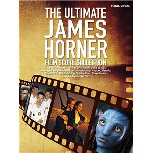 HORNER JAMES - THE ULTIMATE FILM SCORE COLLECTION PIANO VOCAL