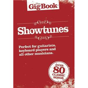 COMPILATION - THE GIG VOL.OF SHOWTUNES 80 CLASSICS LIGNES MELODIQUES/ACCORDS GUITARE/PAROLES