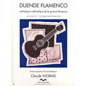 WORMS CLAUDE - DUENDE FLAMENCO VOL.3C - SIGUIRIYA ET SERRANA - GUITARE FLAMENCA