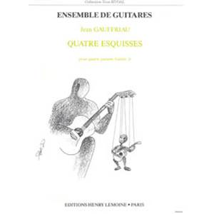 GAUFFRIAU JEAN - ESQUISSES (4) VOL.1 - 4 GUITARES (CONDUCTEUR ET PARTIES)
