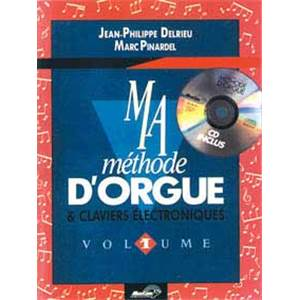 DELRIEU J.P. / PINARDEL M. - MA METHODE D'ORGUE ET CLAVIERS ELECTRONIQUES VOL.1 + CD