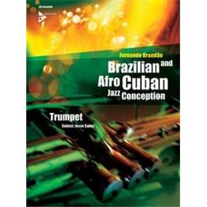 BRANDAO FERNANDO - BRAZILIAN ET AFRO CUBAN JAZZ CONCEPTION TRUMPET + CD