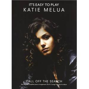 MELUA KATIE - IT'S EASY TO PLAY CALL OFF THE SEARCH