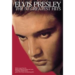 PRESLEY ELVIS - THE 50 GREATEST HITS PAROLES ET ACCORDS