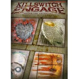 KILLSWITCH ENGAGE - GUITAR TAB. ANTHOLOGY