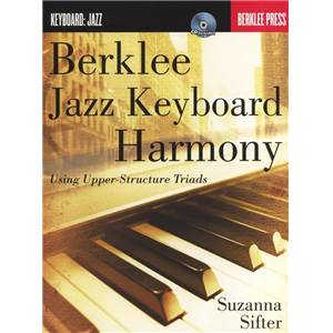 SIFTER SUZANNA - BERKLEE JAZZ KEYBOARD HARMONY USING UPPER STRUCTURE TRIADS + CD